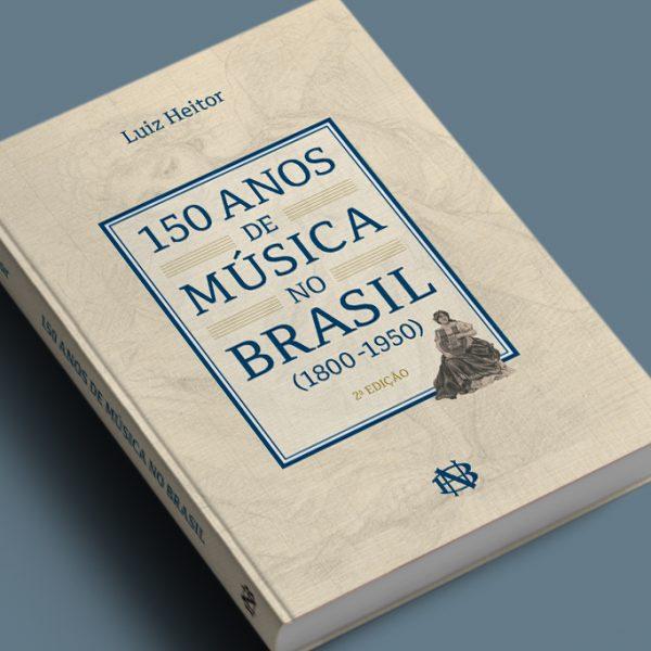 150 anos de música no Brasil (1800-1950)